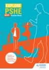 Image for Explore PSHE for Key Stage 4.: (Teacher book)