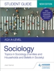 Image for Aqa A-level Sociology Student Guide 2: Topics in Sociology (Families and Households and Beliefs in Society) : Student guide