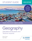 Image for WJEC/Eduqas AS/A-Level Geography. Student Guide 3 Glaciated Landscapes and Tectonic Hazards
