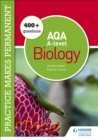 Image for Practice makes permanent: 250+ questions for AQA A-Level Biology