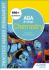 Image for Practice Makes Permanent: 250+ Questions for Aqa A-level Chemistry