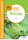 Image for Practice Makes Permanent: 300+ Questions for AQA GCSE Biology