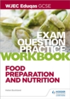 Image for WJEC Eduqas GCSE Food Preparation and Nutrition Exam Question Practice Workbook
