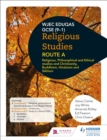 Image for WJEC Eduqas GCSE (9-1) Religious Studies Route A: Religious, Philosophical and Ethical studies and Christianity, Buddhism, Hinduism and Sikhism