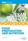 Image for AQA GCSE (9-1) Food Preparation and Nutrition Exam Question Practice. Workbook