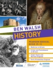 Image for Ben Walsh History: Pearson Edexcel GCSE (9-1): Medicine in Britain, Crime and Punishment in Britain, Anglo-Saxon and Norman England and Early Elizabethan England
