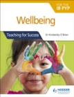 Image for Wellbeing for the IB PYP : Teaching for Success