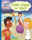 Image for Solid, liquid or gas?