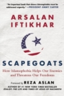 Image for Scapegoats  : how Islamophobia helps our enemies and threatens our freedoms