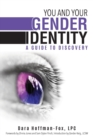 Image for You and Your Gender Identity : A Guide to Discovery