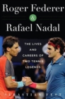 Image for Roger Federer and Rafael Nadal : The Lives and Careers of Two Tennis Legends