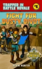 Image for Fight for dusty divot  : an unofficial Fortnite novel