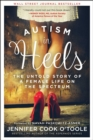 Image for Autism in Heels : The Untold Story of a Female Life on the Spectrum