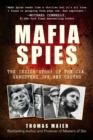 Image for Mafia spies  : the inside story of the CIA, gangsters, JFK, and Castro