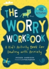 Image for The Worry Workbook : A Kid's Activity Book for Dealing with Anxiety
