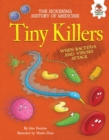 Image for Tiny killers: when bacteria and viruses attack