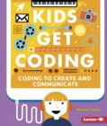 Image for Coding to Create and Communicate