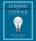 Image for Leading with Courage : Daily Reminders for the Decision Maker