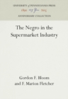 Image for The Negro in the Supermarket Industry
