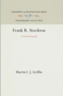 Image for Frank R. Stockton : A Critical Biography