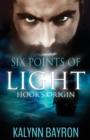 Image for Six Points of Light : Hook's Origin