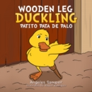 Image for Wooden Leg Duckling: Patito Pata De Palo