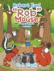"Image for Robert Earl ""Rob"" the Mouse: Preparing for Winter"