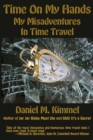 Image for Time On My Hands : My Misadventures In Time Travel
