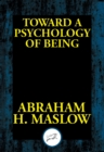 Image for Toward a Psychology of Being