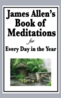 Image for James Allen's Book of Meditations for Every Day in the Year