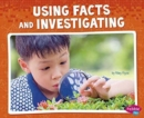 Image for Using Facts and Investigating (Science and Engineering Practices)