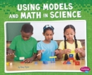 Image for Using Models and Math in Science (Science and Engineering Practices)