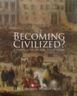 Image for Becoming Civilized? : A History of the Western World to 1600