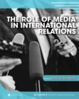 Image for The Role of Media in International Relations