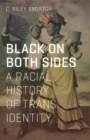 Image for Black on both sides  : a racial history of trans identity