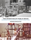 Image for The Invention of Public Space : Designing for Inclusion in Lindsay's New York