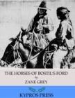 Image for Horses of Bostil's Ford