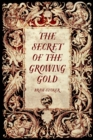 Image for Secret of the Growing Gold
