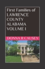 Image for First Families of Lawrence County, Alabama Volume I