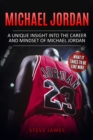 Image for Michael Jordan : A Unique Insight into the Career and Mindset of Michael Jordan