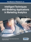 Image for Handbook of Research on Intelligent Techniques and Modeling Applications in Marketing Analytics