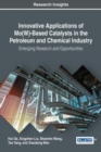 Image for Innovative Applications of Mo(W)-Based Catalysts in the Petroleum and Chemical Industry : Emerging Research and Opportunities