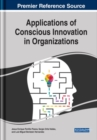 Image for Applications of Conscious Innovation in Organizations