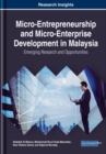 Image for Micro-Entrepreneurship and Micro-Enterprise Development in Malaysia : Emerging Research and Opportunities