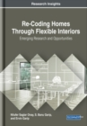 Image for Re-Coding Homes Through Flexible Interiors : Emerging Research and Opportunities