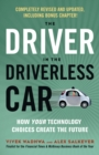 Image for The driver in the driverless car  : how your technology choices create the future