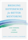Image for Bridging Differences for Better Mentoring: Lean Forward, Learn, Leverage
