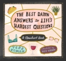 Image for The Best Damn Answers to Life's Hardest Questions : A Flowchart Book