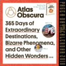 Image for 2018 Atlas Obscura: 365 Days of Extraordinary Destinations Colour Page-A-Day Calendar