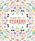 Image for Pipsticks Hands off My Stickers! the Sticker Collection Book